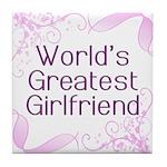 World's Greatest Girlfriend Tile Coaster