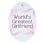 World's Greatest Girlfriend Oval Ornament