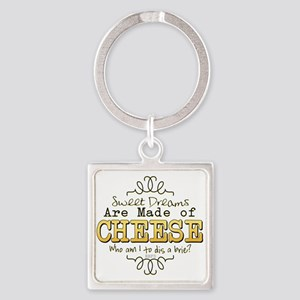 Dreams Made of Cheese Keychains
