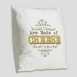 Dreams Made of Cheese Burlap Throw Pillow