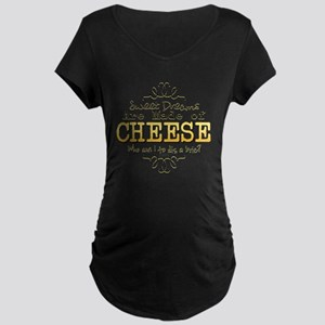 Dreams Made of Cheese Maternity T-Shirt