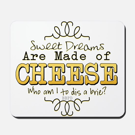 Dreams Made of Cheese Mousepad