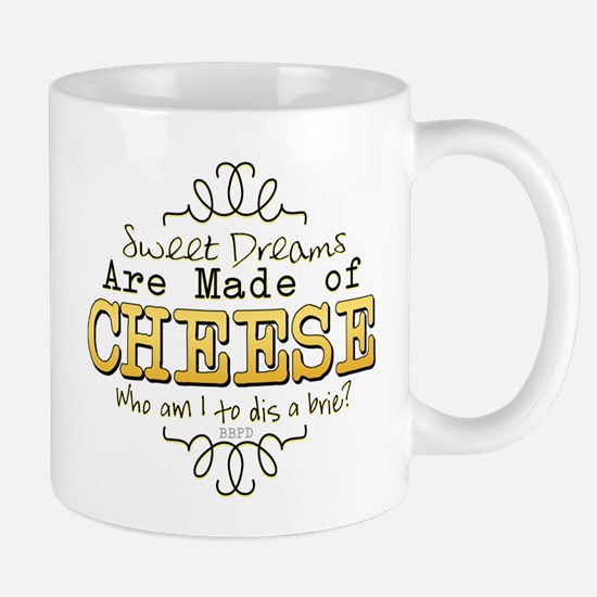 Dreams Made of Cheese Mugs