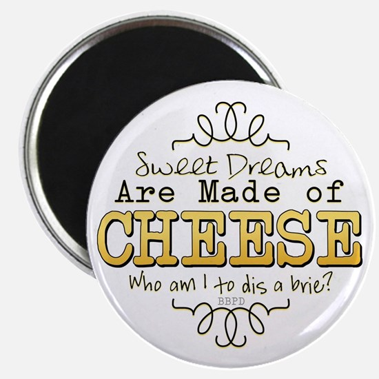Dreams Made of Cheese Magnets