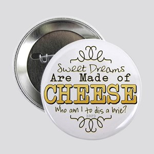 """Dreams Made of Cheese 2.25"""" Button"""
