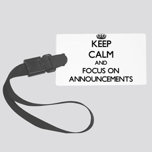 Keep Calm And Focus On Announcements Luggage Tag
