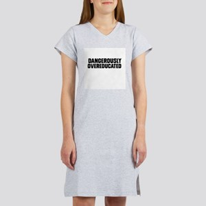 Dangerously overeducated Women's Nightshirt