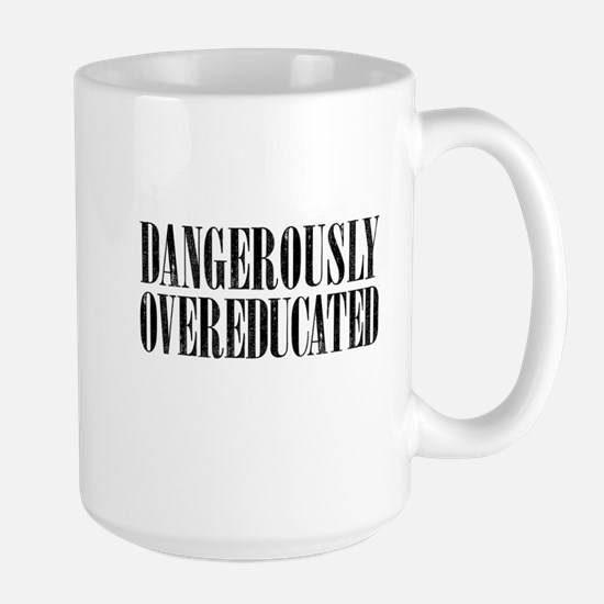 Dangerously overeducated Mugs