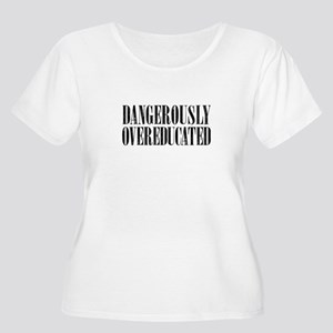 Dangerously overeducated Plus Size T-Shirt