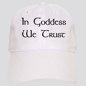 In Goddess We Trust Cap