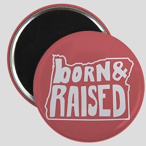 Oregon Born & Raised Magnet