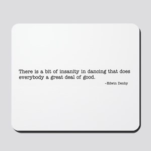 A bit of insanity Mousepad