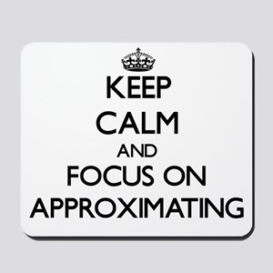 Keep Calm And Focus On Approximating Mousepad