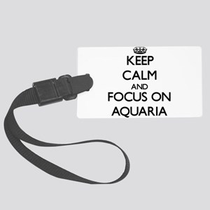 Keep Calm And Focus On Aquaria Luggage Tag
