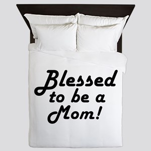Blessed to be a Mom Queen Duvet