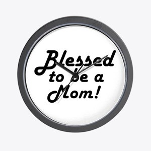 Blessed to be a Mom Wall Clock