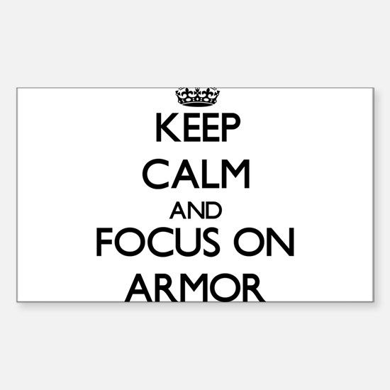 Keep Calm And Focus On Armor Decal