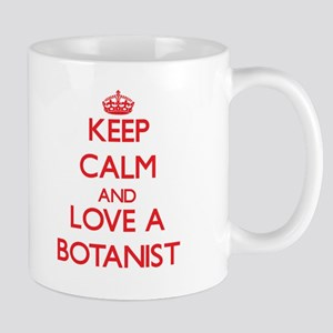 Keep Calm and Love a Botanist Mugs
