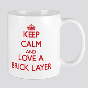 Keep Calm and Love a Brick Layer Mugs