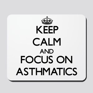 Keep Calm And Focus On Asthmatics Mousepad