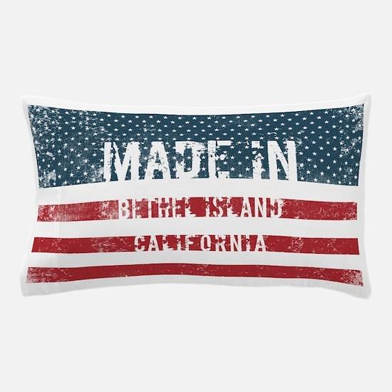 Made in Bethel Island, California Pillow Case