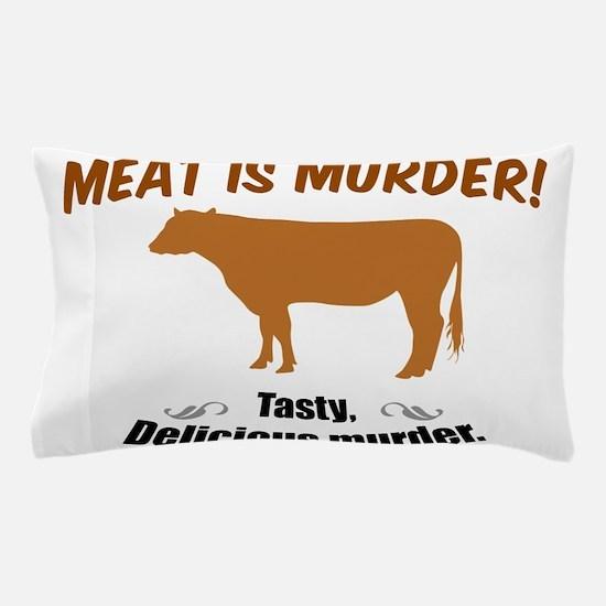 Meat is Murder! Pillow Case