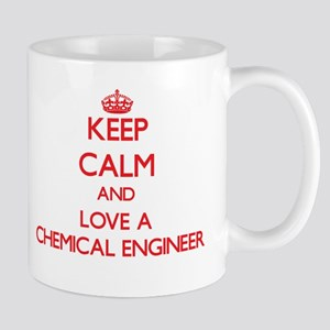 Keep Calm and Love a Chemical Engineer Mugs