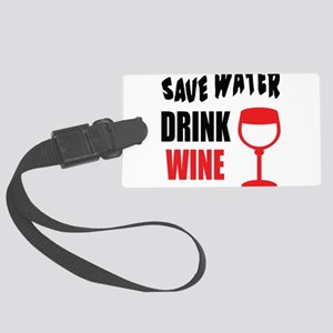 Save Water Drink Wine Luggage Tag