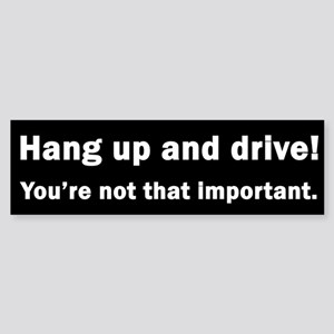 """Hang up and Drive"" Bumper Sticker"
