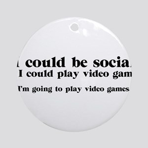 I Could be Social Ornament (Round)