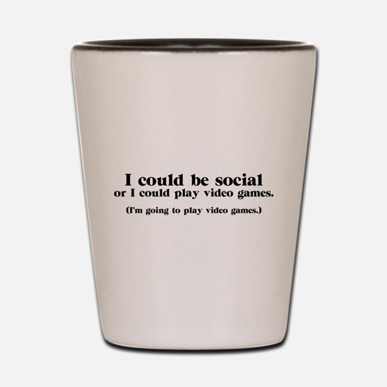 I Could be Social Shot Glass