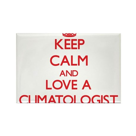 Keep Calm and Love a Climatologist Magnets