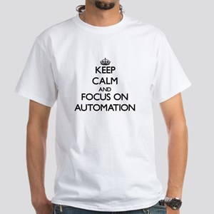 Keep Calm And Focus On Automation T-Shirt