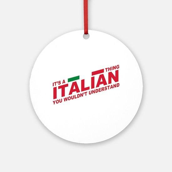 Italian thing Ornament (Round)