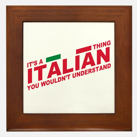 Italian thing Framed Tile