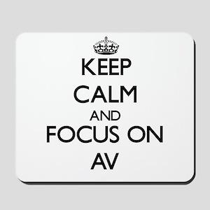 Keep Calm And Focus On Av Mousepad