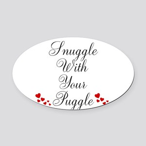 Snuggle With Your Puggle Oval Car Magnet