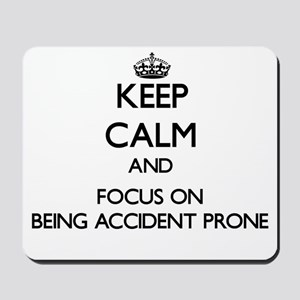 Keep Calm And Focus On Being Accident Prone Mousep