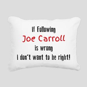 Following Joe Carroll Rectangular Canvas Pillow