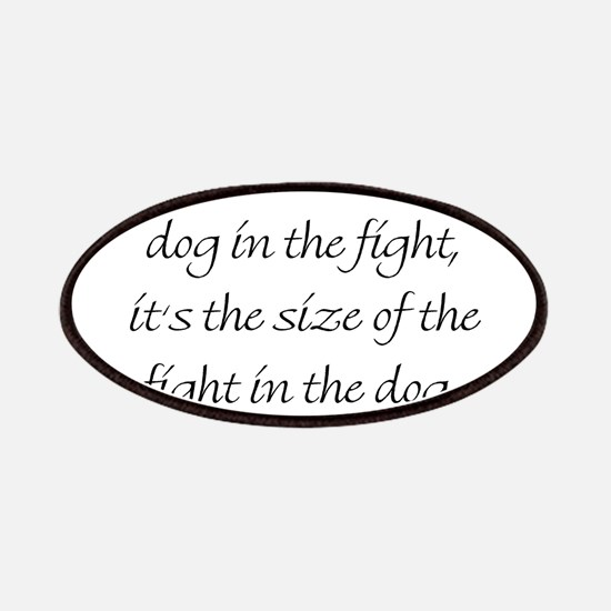 It's Not The Size Of The Dog In The Fight, It's Th