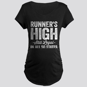 Runner's High. Still Legal. Maternity Dark T-Shirt