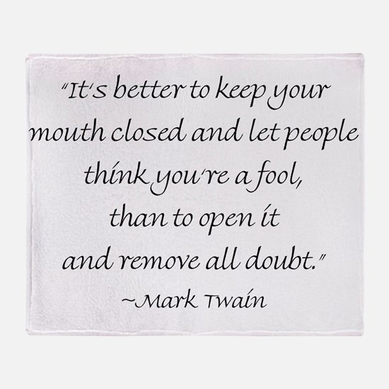 It's Better To Keep Your Mouth Closed And Let Peop