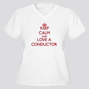 Keep Calm and Love a Conductor Plus Size T-Shirt