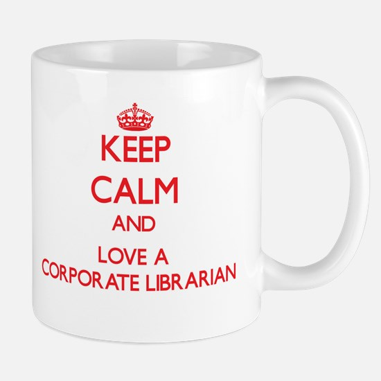 Keep Calm and Love a Corporate Librarian Mugs