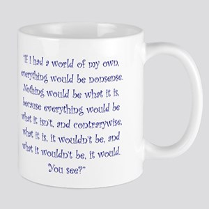 If I Had A World Of My Own Mugs