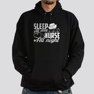 Sleep All Day Nurse All Night T-Shirt Sweatshirt