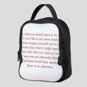 Be What You Would Seem To Be Neoprene Lunch Bag