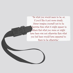 Be What You Would Seem To Be Luggage Tag
