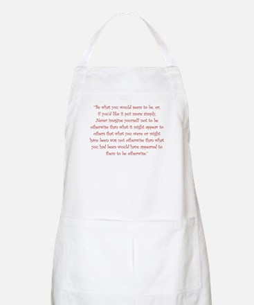 Be What You Would Seem To Be Apron