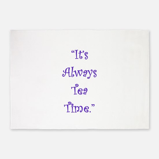Its Always Tea Time 5'x7'Area Rug